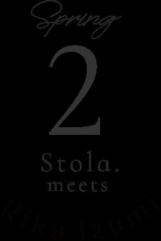 spring 2 Stola.meets Rika luzumi