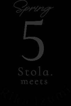 spring 5 Stola.meets Rika luzumi