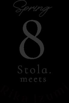 spring 8 Stola.meets Rika luzumi